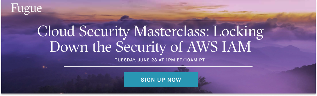 Cloud Security Masterclass Locking Down IAM