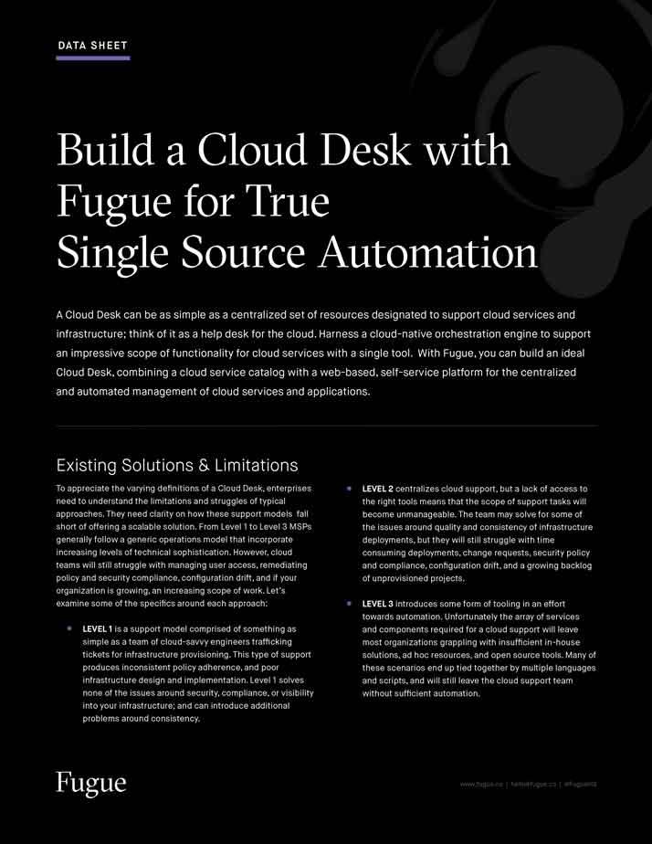 Build a Cloud Desk with Fugue for True Single Source Automation