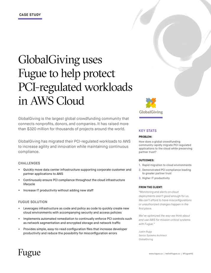 GlobalGiving uses Fugue to help protect PCI-regulated workloads in AWS Cloud