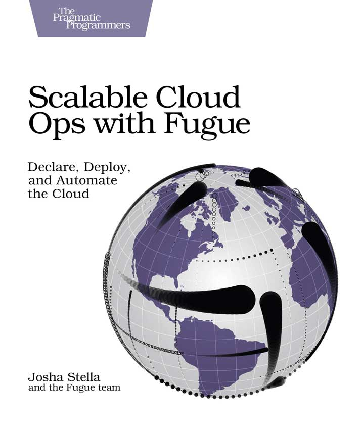 From The Pragmatic Bookshelf Scalable Cloud Ops With Fugue